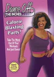 Dance Off The Inches Calorie Blasting Party DVD