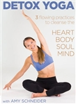 Detox Yoga Heart Body Soul Mind with Amy Schneider