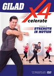 Gilad's Xcelerate-4 Volume 4: Strength in Motion