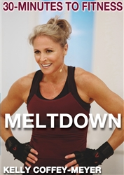 30 Minutes to Fitness Meltdown - Kelly Coffey-Meyer