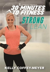 30 Minutes to Fitness Strong and Lean - Kelly Coffey Meyer