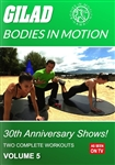Gilad Bodies In Motion 30th Anniversary Shows Volume 5