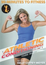 30 Minutes To Fitness Athletic Conditioning Volume 2 - Kelly Coffey-Meyer