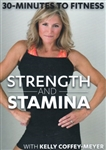 30 Minutes To Fitness Strength and Stamina - Kelly Coffey-Meyer