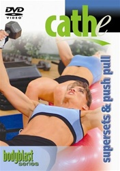 Cathe Friedrich Body Blast Series Supersets And Push Pull DVD