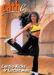 Cathe Friedrich Cardio Kicks And Circuit Max DVD