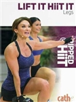 Cathe Friedrich Ripped with HiiT - Lift it Hiit it Legs