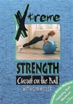 Xtreme Strength Circuit on the Ball DVD