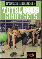 Strong and Sweaty Total Body Giant Sets Cathe Friedrich