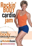 Your Body Breakthru Rockin' Body Cardio Jam - Michelle Dozois