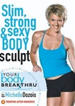 Your Body Breakthru Slim Strong and Sexy Body Sculpt DVD Michelle Dozois