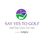 Say Yes To Golf: Half Day Clinic For Her
