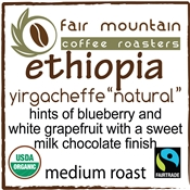 "Ethiopia ""Natural"" Yirgacheffe - Fair Trade Organic"