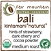 "Bali Kintamani ""Natural"" - 16 oz - Organic Rainforest Alliance"