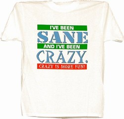 Crazy Is More Fun T-shirt