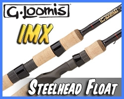 G. Loomis IMX Steelhead Float Rods