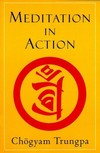 Meditation in Action; Pocket Classic <br>  By: Chogyam Trungpa Rinpoche