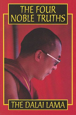 Four Noble Truths <br> By: Dalai Lama