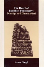Heart of Buddhist Philosophy-Dinnaga and Dharmakirti