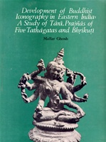 Development of Buddhist Iconography in Eastern India <br> By: Mallar Ghosh
