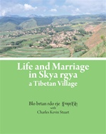 Life and Marriage in Skya Rgya, a Tibetan Village  <br> By: Blo brtan rdo rje