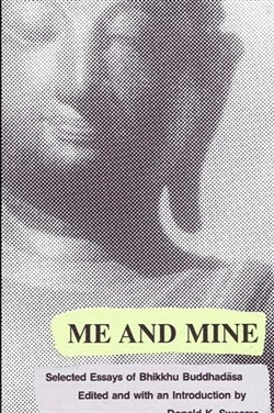 Me and Mind: Selected Essays of Bhikkhu Buddhadasa, Donald K. Swearer (editor)