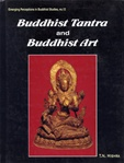 Buddhist Tantra and Buddhist Art <br> By: Mishra, T.N.