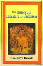 History and Literature of Buddhism <br> By:T. W.  Rhys Davids