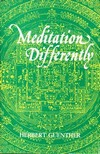 Meditation Differently <br> By: Herbert Guenther