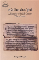 dGe-'dun-chos-'phel, Biography of the 20th Century Tibetan Scholar <br> By: She-rab-rgya-mtsho / Mengel