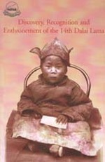 Discovery, Recognition and Enthronement of the 14th Dalai Lama <br> By: Wangdu, Gould & Richardson