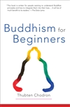 Buddhism for Beginners <br> By: Thubten Chodron