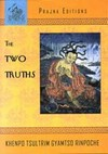 Two Truths <br> By: Khenpo Tsultrim Gyamtso Rinpoche