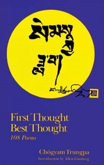 First Thought Best Thought <br> By: Chogyam Trungpa Rinpoche