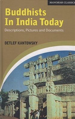 Buddhists in India Today: Descriptions, Pictures and Documents, Detlef Kantowsky