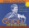 Good Medicine, CD <br> By: Pema Chodron