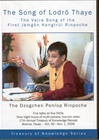 Song of Lodro Thaye: The Vajra Song of the First Jamgon Kongtrul Rinpoche , DVD<br>  By: Ponlop Rinpoche