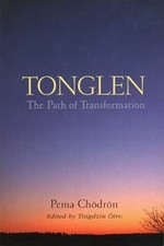 Tonglen: The Path of Transformation <br>  By: Pema Chodron