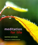 Meditation for Life, Martine Batchelor,