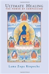Ultimate Healing: The Power of Compassion <br> By: Lama Zopa Rinpoche