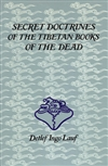 Secret Doctrines of the Tibetan Books of the Dead <br>  By: Lauf, Detlef Ingo