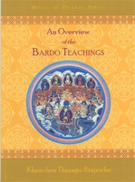 Overview of the Bardo Teachings  By: Thrangu Rinpoche