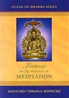 Teachings on the Practice of Meditation Thrangu Rinpoche