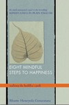 Eight Mindful Steps to Happiness: Walking the Buddha's Path <br>  By: Bhante Henepola Gunaratana