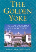 Golden Yoke:The Legal Cosmology of Buddhist Tibet