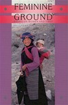 Feminine Ground: Essays on Women and Tibet