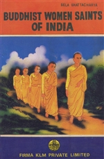 Buddhist Women Saints of India <br> By: Bhattacharya, Bela