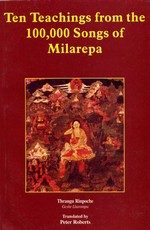 Ten Teachings from the 100,000 Songs of Milarepa <br> By:Thrangu Rinpoche