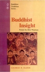 Buddhist Insight, Essays by Alex Wayman <br>By: Alex Wayman