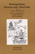 Distinguishing Dharma and Dharmata by Asanga and Maitreya <br> By: Thrangu Rinpoche